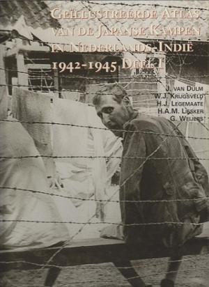 Geïllustreerde atlas van de Japanse Kampen in Nederlands-Indië 1942-1945. Deel I/Deel II (supplement)