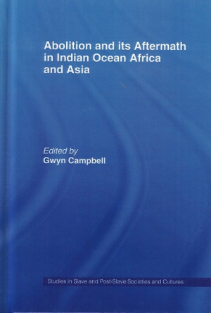 Abolition and its aftermath in Indian ocean Africa and Asia