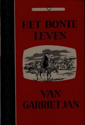 Het bonte leven van Garriet Jan