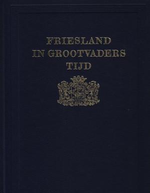 Friesland in grootvaders tijd