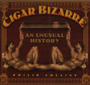 Cigar bizarre. An unusual history.