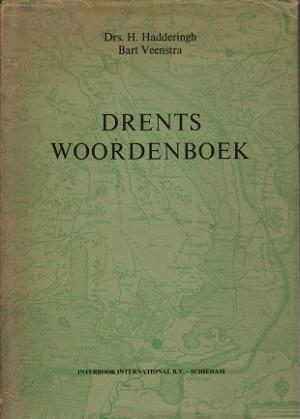 Drents Woordenboek. Een verzameling van vrijwel uitsluitend idiomatische woorden, uitdrukkingen, ...