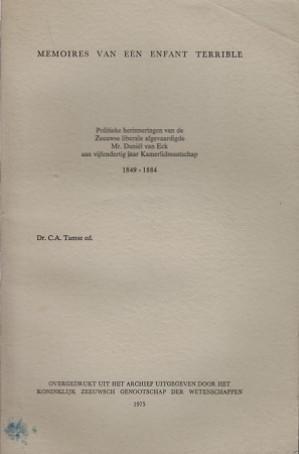 Memoires van een enfant terrible. Politieke herinneringen Daniël van Eck 1849-1884