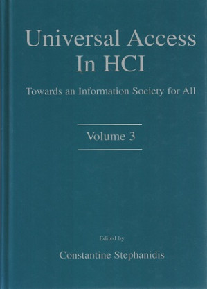 Universal access in HCI. Towards an information society for all.  Volume 3
