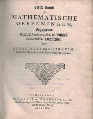 Mathematische oeffeningen, begrepen in vijf boecken. Waer by gevougt is een tractaet handelende van reeckening in speelen van geluck door d'Heer Christianus Hogenius.