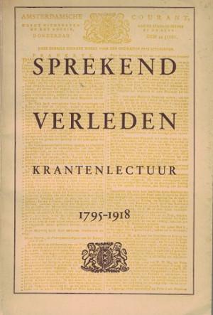 Sprekend verleden. Krantenlectuur 1795-1918.
