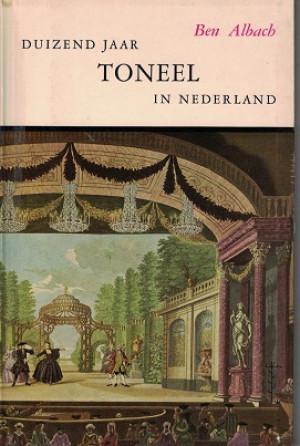 Duizend jaar toneel in Nederland.