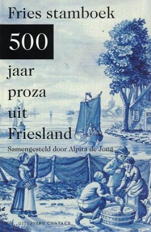 Fries stamboek. 500 jaar proza uit Friesland.