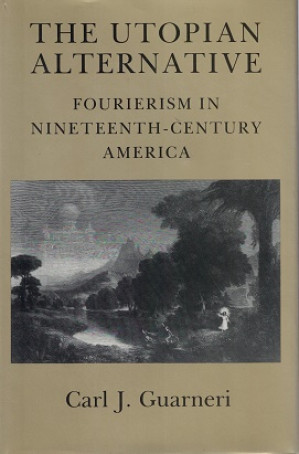 The utopian alternative. Fourierism in nineteenth-century America