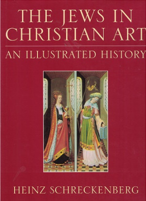 The Jews in christian art. An illustrated history
