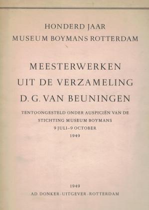 Honderd jaar Museum Boymans Rotterdam. Meesterwerken uit de verzameling D.G. van Beuningen
