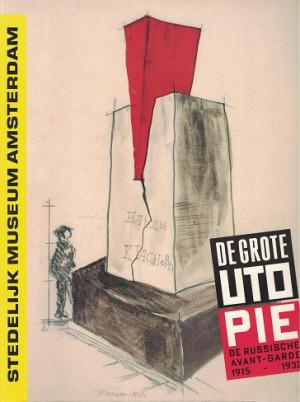De Grote Utopie. De Russiche Avant-Garde 1915-1932
