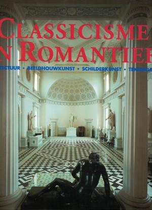 Classicisme en Romantiek. Achitectuur - Beeldhouwkunst - Schilderkunst - Tekenkunst