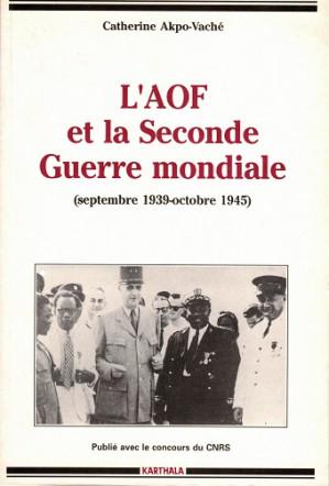 L'AOF et la Seconde Guerre mondiale (septembre 1939-octobre 1945)
