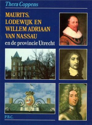 Maurits, Lodewijk en Willem Adriaan van Nassau en de provincie Utrecht