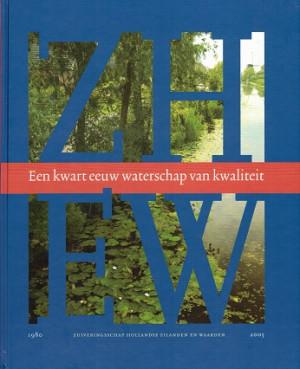 Een kwart eeuw waterschap van kwaliteit. Zuiveringsschap Hollandse Eilanden en Waarden 1980-2005