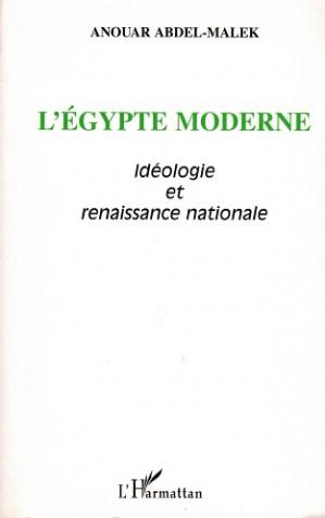 L'Égypte moderne. Idéologie et renaissance nationale