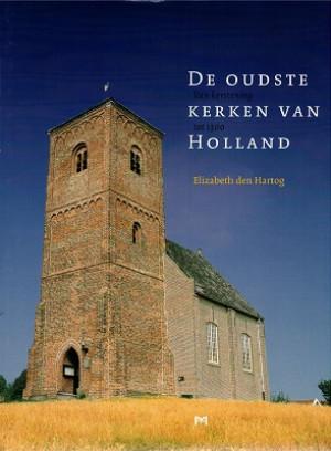 De oudste kerken van Nederland. Van kerstening tot 1300.