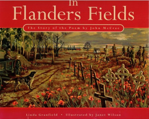 In Flanders Fields. The story of the poem by John McCrae
