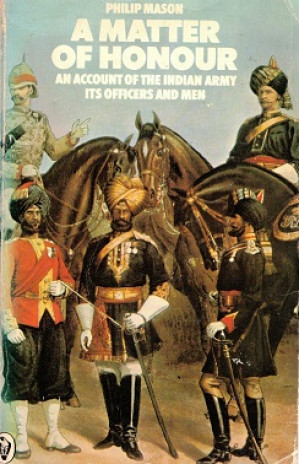 A matter of honour. An account of the Indian Army, its officers and men