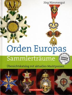 Orden Europas. Sammlerträume. Úbersichtskatalog mit aktuellen Marktpreisen