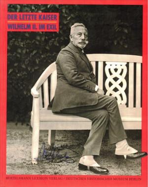 Der letzte Kaiser. Wilhelm II. im exil