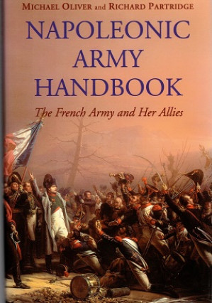 Napoleontic army handbook. The French Army and her allis