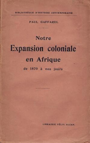 Notre expansion coloniale en Afrique de 1870 à nos jours