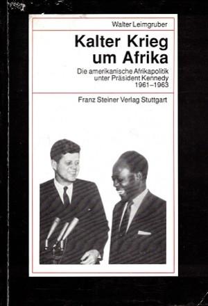 Kalter Krieg um Afrika.
