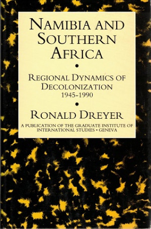 Namibia and Southern Africa. Regional dynamics of decolonization 1945-1990