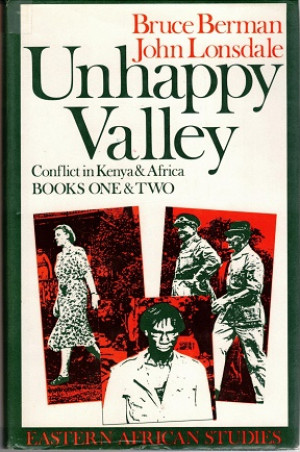 Unhappy valley. Conflict in Kenya & Africa. Book One & Two