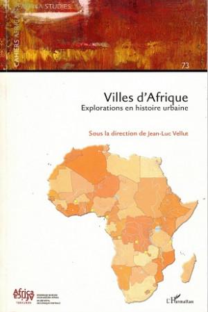 Villes d'Afrique. Explorations en histoire urbaine