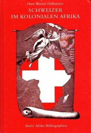 Schweizer im kolonialen Afrika