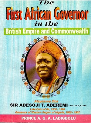 Oba Sir Adesoji Aderemi. The first African Governor in the British Empire and Commonwealth.