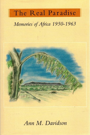 The real paradise. Memories of Africa 1950-1963