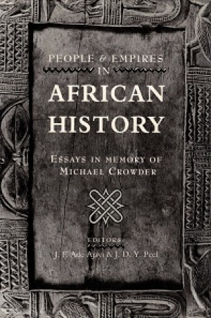 People and empires in African history: Essays in memory of Michael Crowder