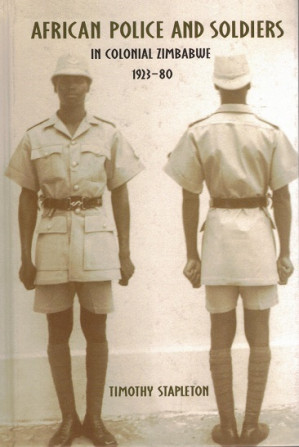 African police and soldiers i colonial Zimbabwe 1923-80