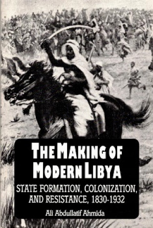 The making of modern Libya