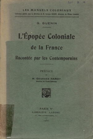 L'Épopée coloniale de la France. Rancontée par les contemporains