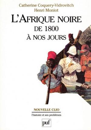 L'Afrique noire de 1800 à nos jours