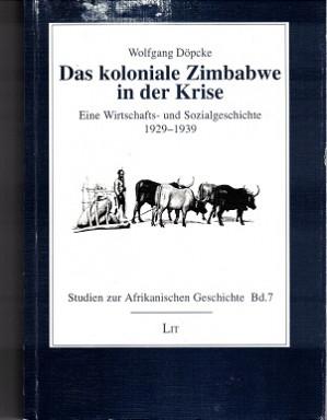 Das koloniale Zimbabwe in der Krise