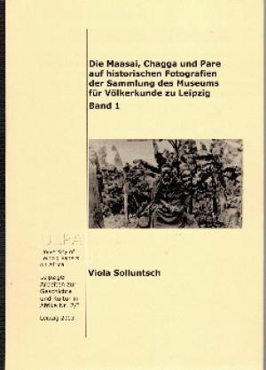 Die Maasai, Chagga und Pare auf historischen Fotografien der Sammlung des Museums für Völkerkunde zu Leipzig