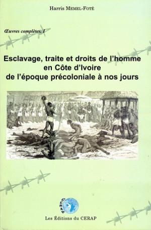 Esclavage, traite et droits de l'homme en Côte d'Ivoire de l'époque précoloniale à nos jours