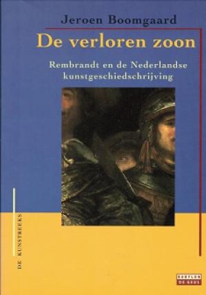 De verloren zoon.Rembrandt en de Nederlandse kunstgeschiedschrijving