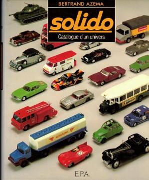 Solido. Cataloque d'un univers 1957-1982.