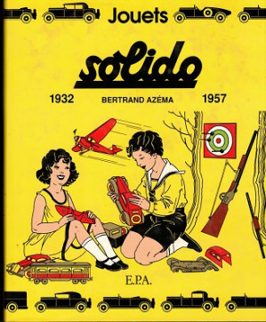 Jouets Solido 1932-1957.