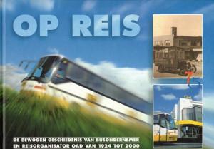 Op reis. De bewogen geschiedenis van busondernemer en reisorganisator OAD van 1924 tot 2000