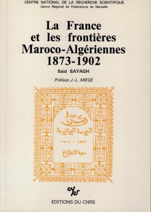 La France et les frontières Maroco-Algériennes 1873-1902