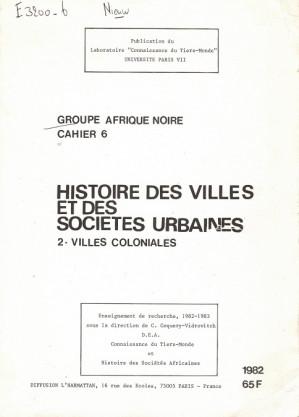 Histoire des villes et des societes urbaines. Volume 2. Villes coloniales