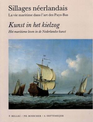 Kunst in het kielzog. Het maritieme leven in de nederlandse kunst.